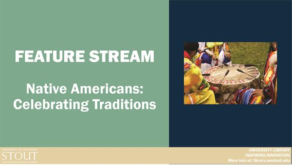 Feature Stream: Native Americans: Celebrating Traditions