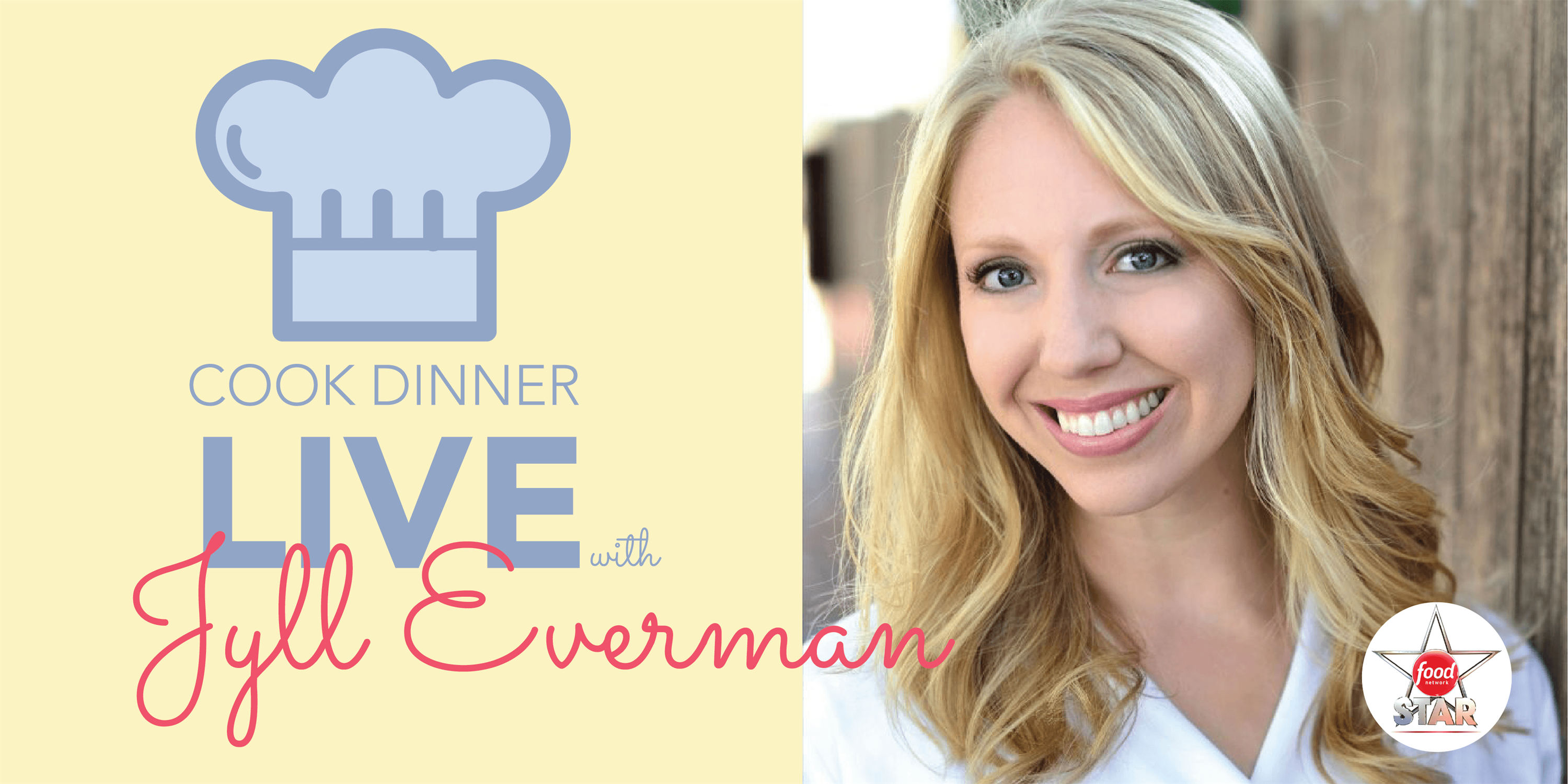 Cook LIVE with Chef Jyll Everman