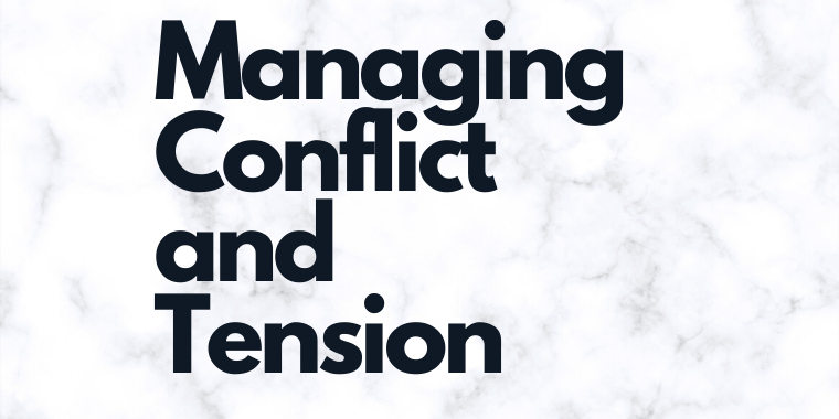 Managing Conflict and Tension