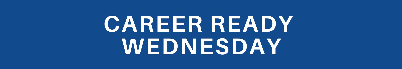 Career Ready Wednesday