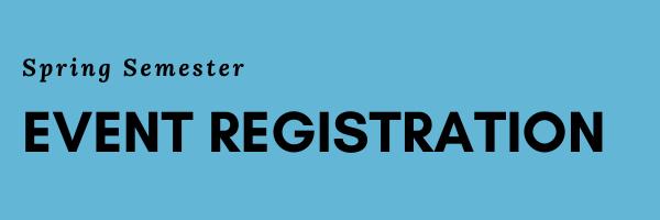 Spring Semester Event Registration