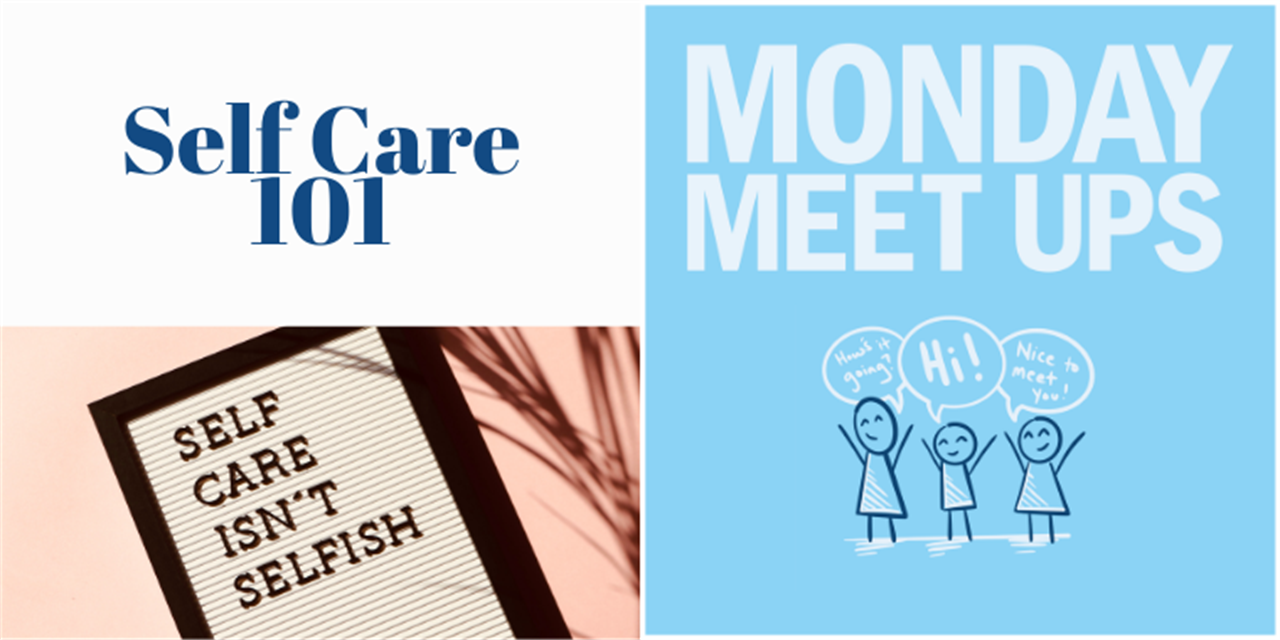 Monday Meet Ups | Self Care 101 Event Logo