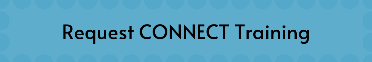 Request CONNECT Training