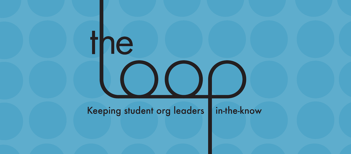 The Loop | Keeping student org leaders in-the-know