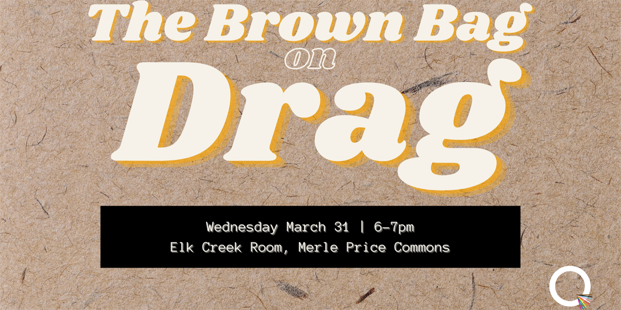 The Brown Bag on Drag | QUBE Event Logo