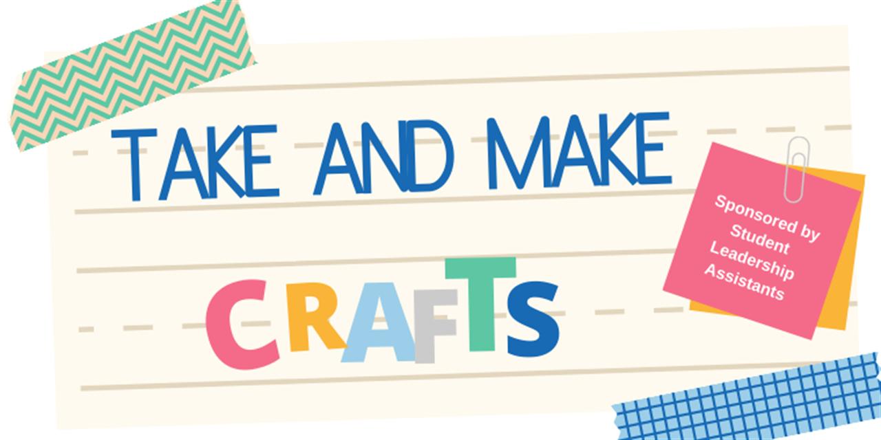 Take & Make - Student Leadership Assistants Event Logo