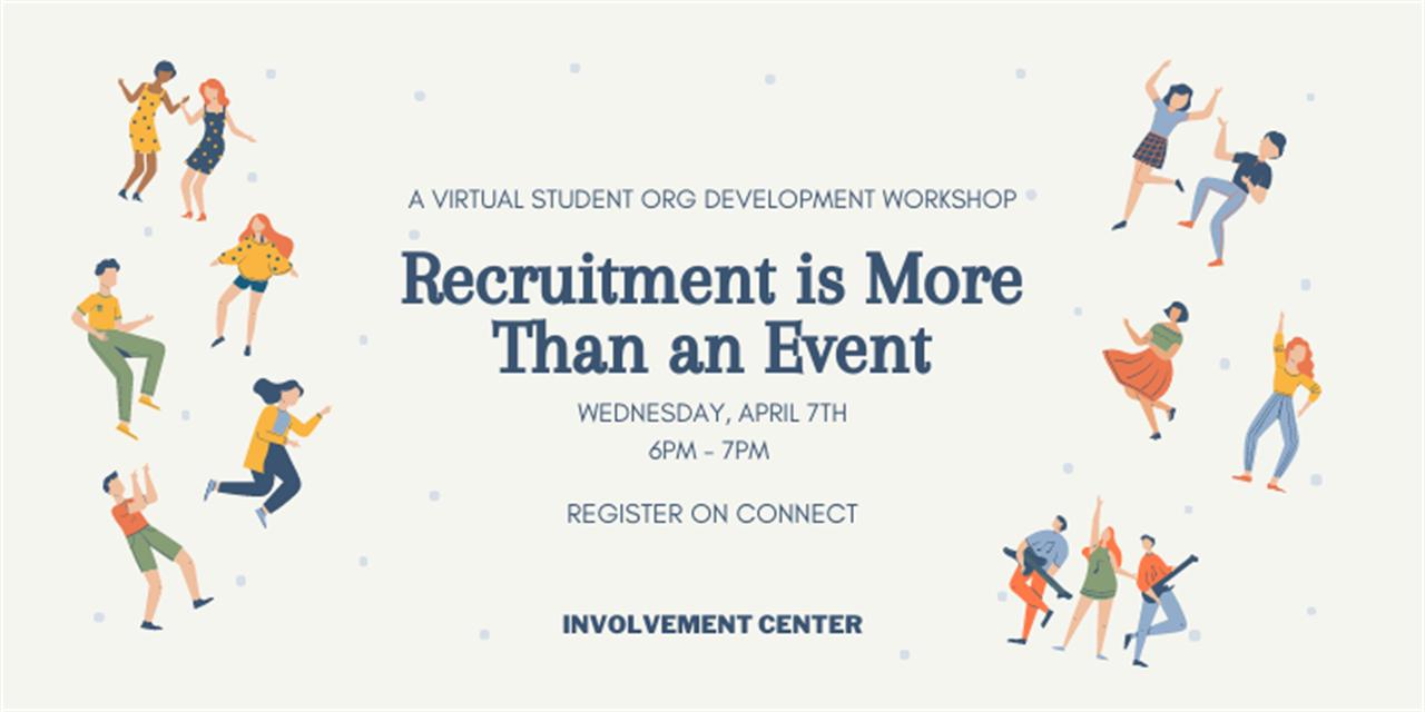 Recruitment is More Than an Event: A Student Org Development Workshop Event Logo