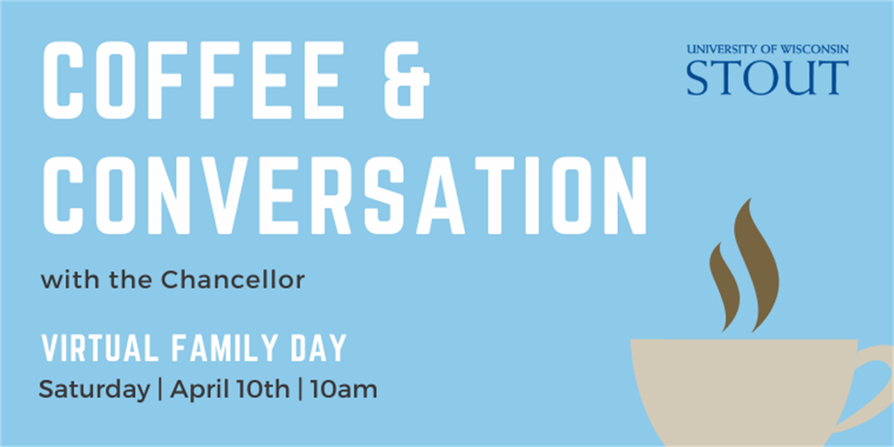 Coffee & Conversation with the Chancellor   UW-Stout Family Day Event Logo