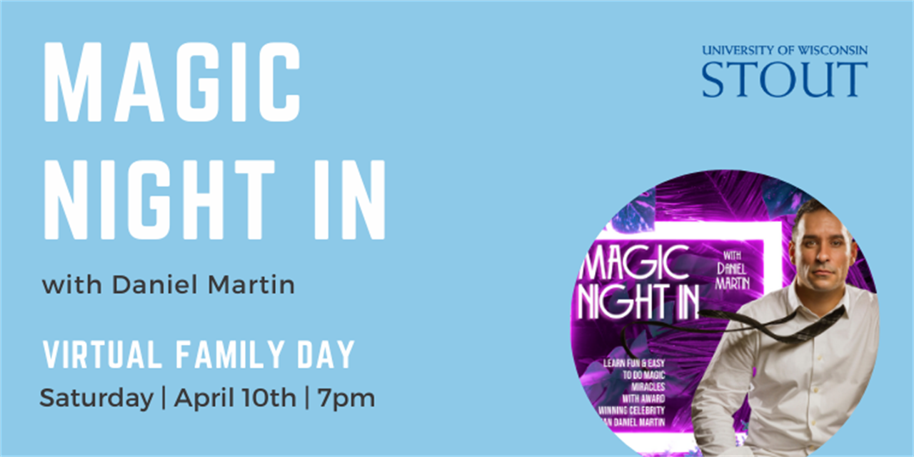 Magic Night in with Daniel Martin   UW-Stout Family Day Event Logo