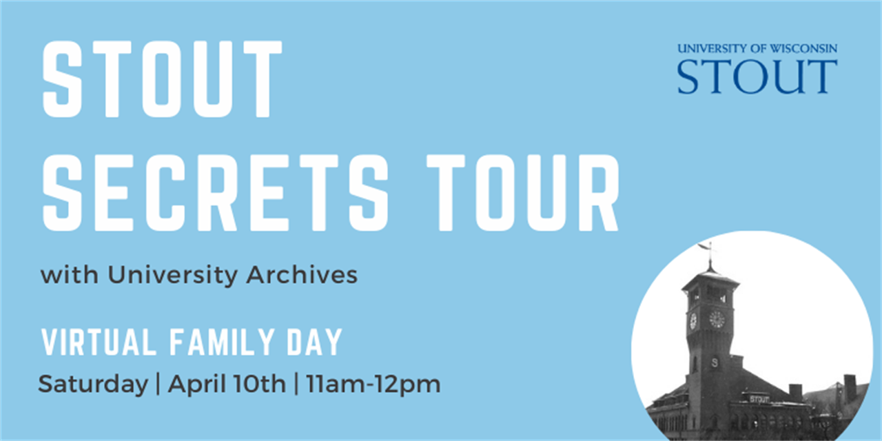 Stout Secrets Virtual Tours with the University Archives | UW-Stout Family Day Event Logo