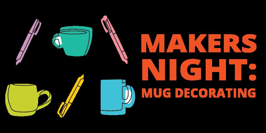 Makers Night | Mug Decorating Event Logo