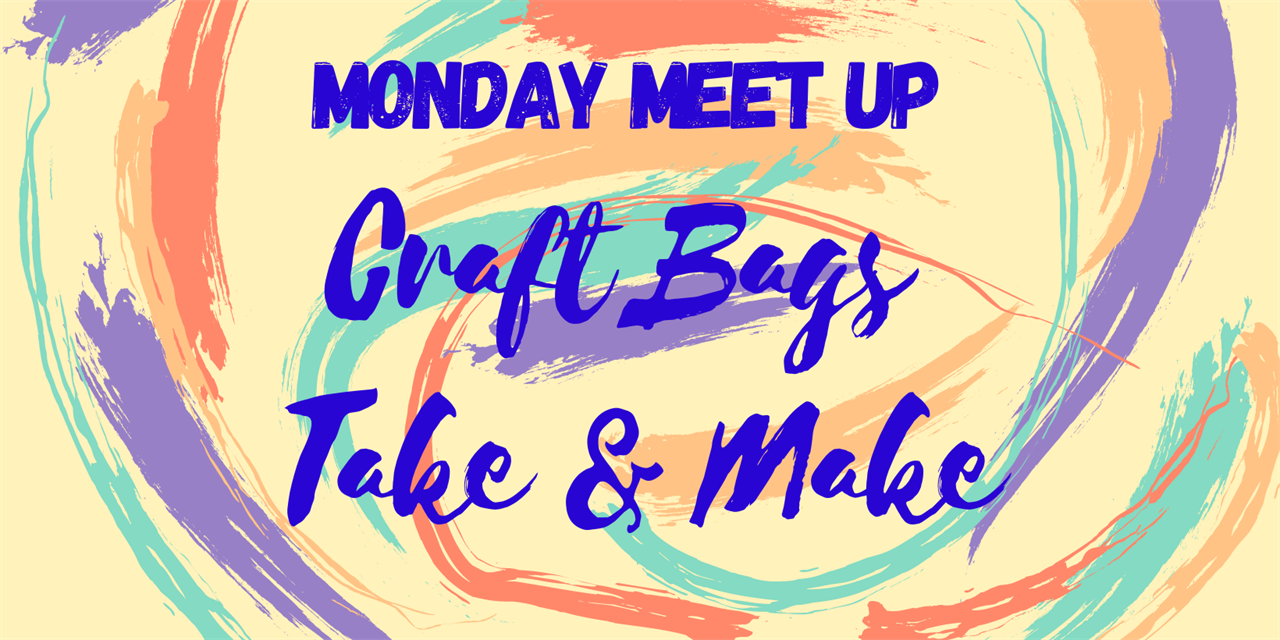 Monday Meet Up | Craft Bags Take & Make Event Logo