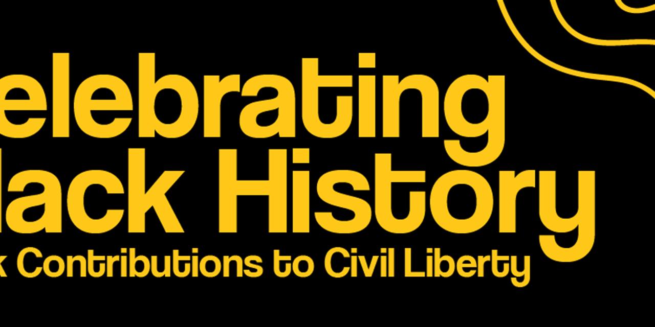 Celebrate Black History: Black Contributions to Civil Liberty Event Logo