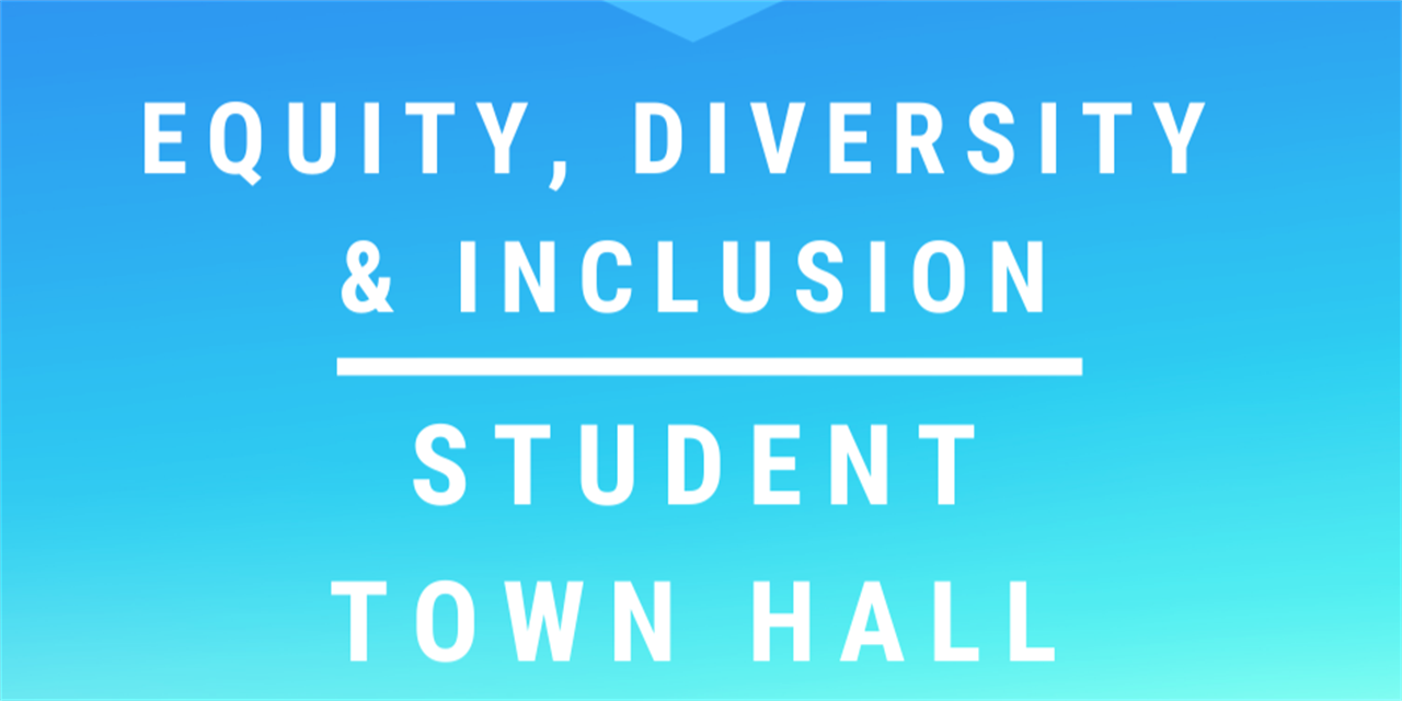 Equity, Diversity and Inclusion - Student Town Hall Event Logo