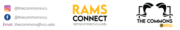 thecommons@vcu.edu email RamsConnectt.vcu.edu The Commons logo IG and FB @thecommonsvcu