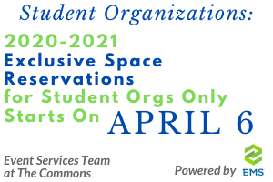 Student org leaders 2020-2021 space reseravations for student orgs only on April 6 powered by EMS