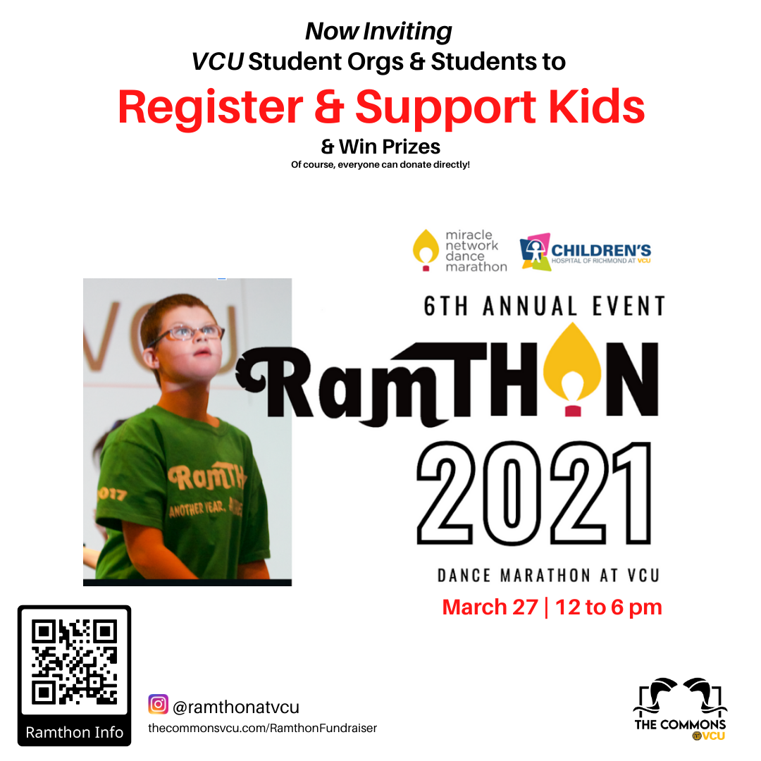 Now inviting VCU student orgs and students to register to support kids and win prizes at Ramthon 2021, the Dance Marathon at VCU.    Held on March 27 from 12 to 6 pm (virtually this year), Ramthon raises money for The Children's Hospital of Richmond VCU.