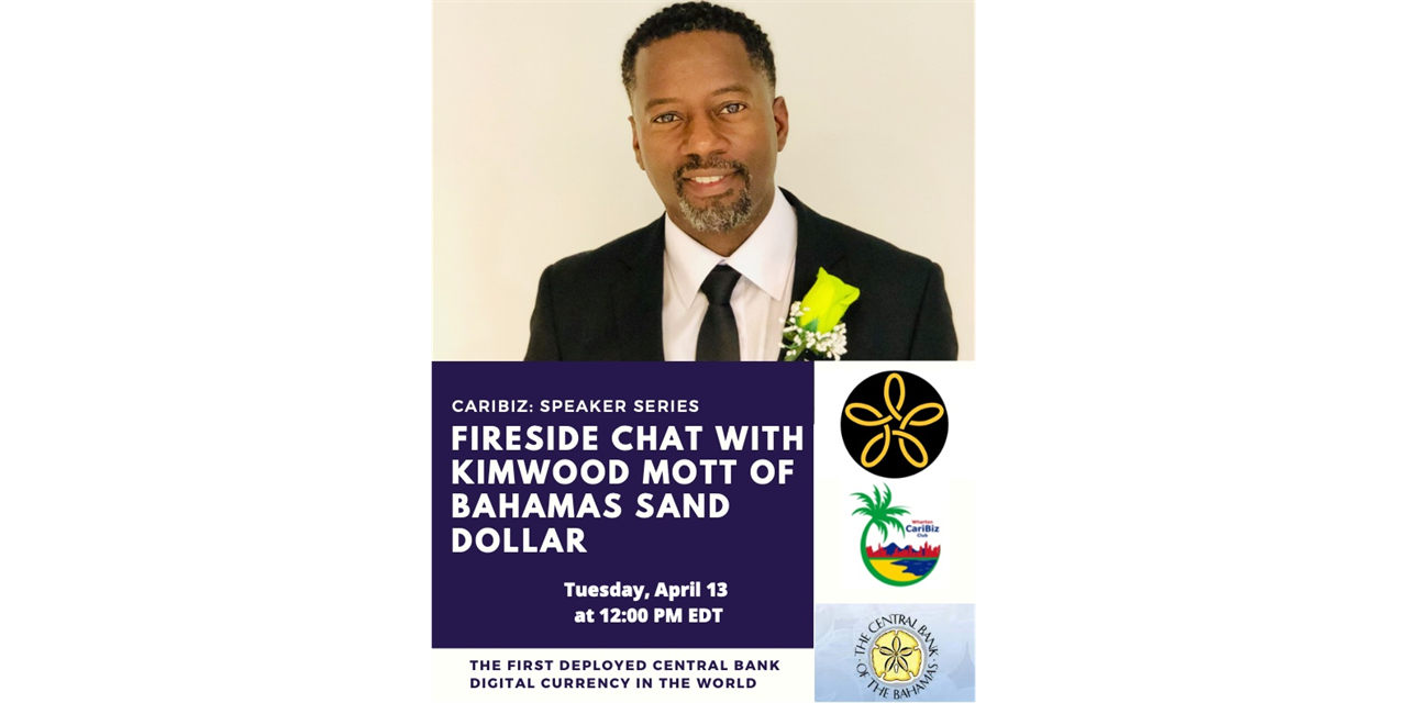 CariBiz: Fireside Chat with Kimwood Mott of Bahamas Sand Dollar - The First Deployed Central Bank Digital Currency in the World Event Logo
