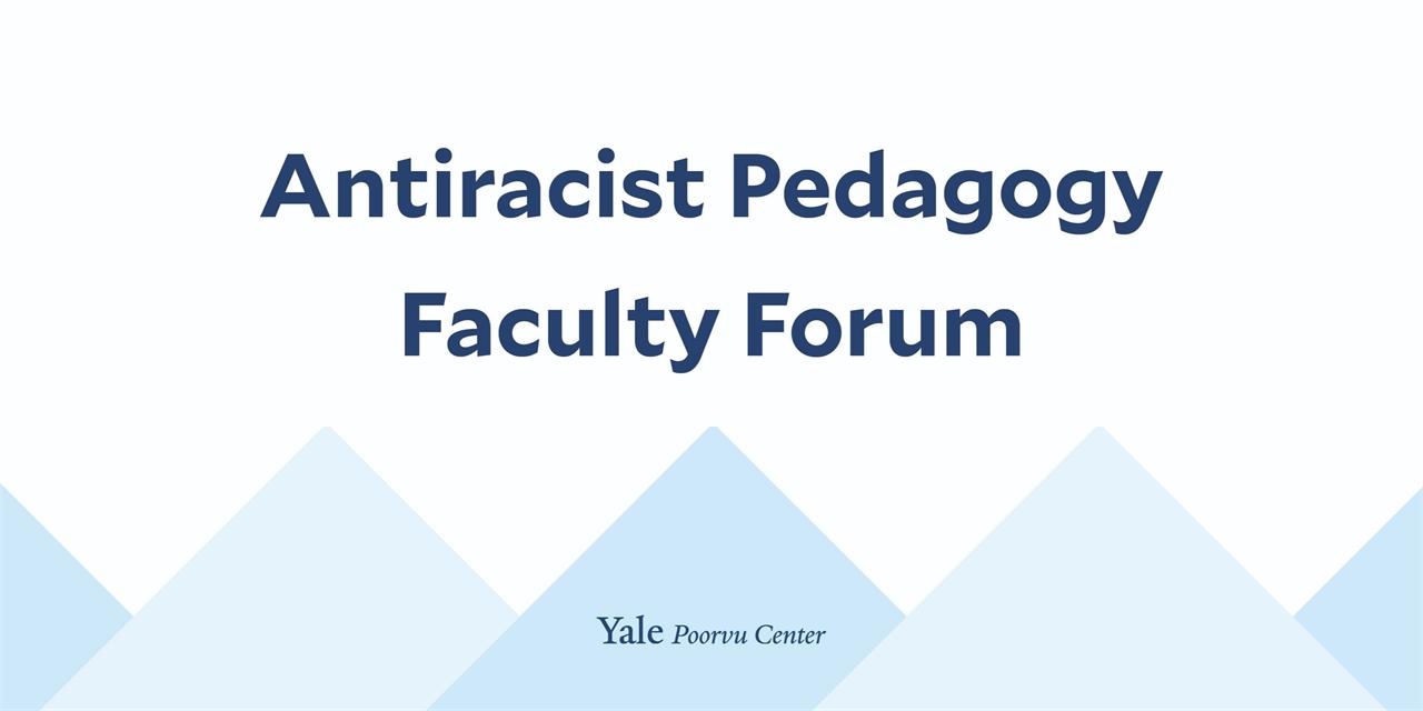 Antiracist Pedagogy Faculty Forum Event Logo
