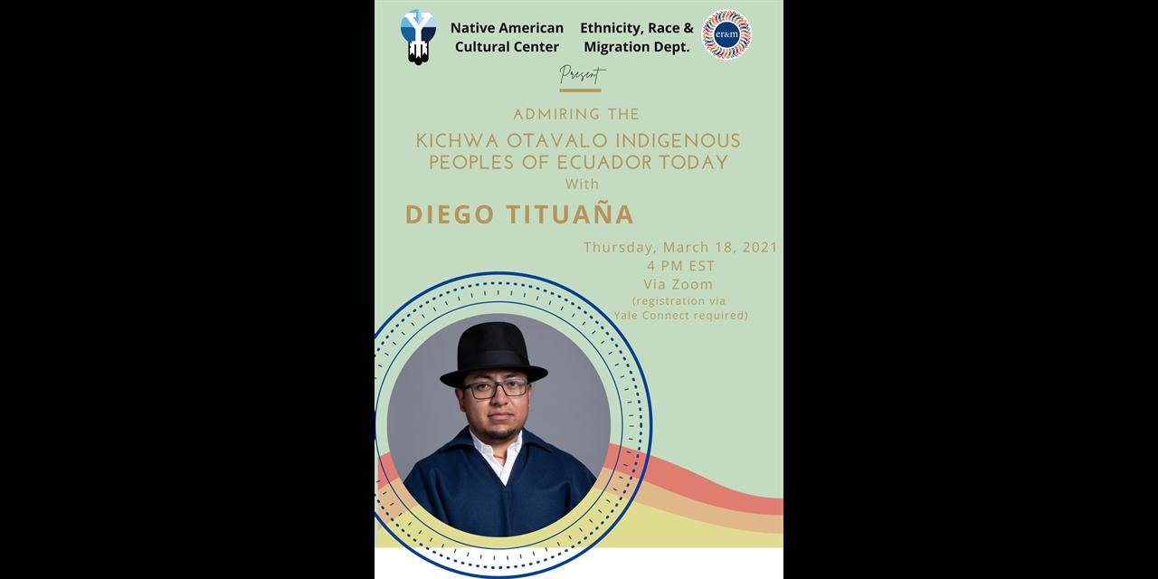 Admiring the Kichwa Otavalo Indigenous Peoples of Ecuador Today with Diego Tituaña Event Logo