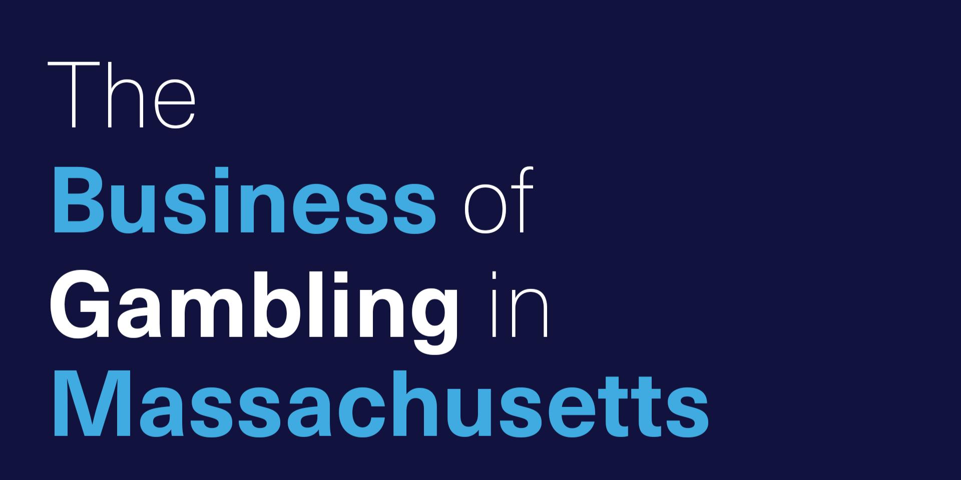 The Business of Gambling in Massachusetts