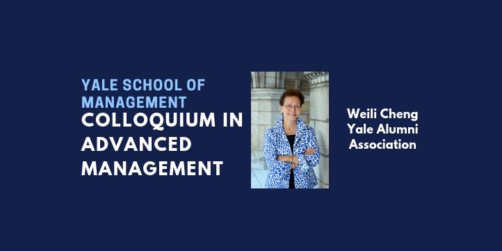 Colloquium in Advanced Management: Weili Cheng '77 BA