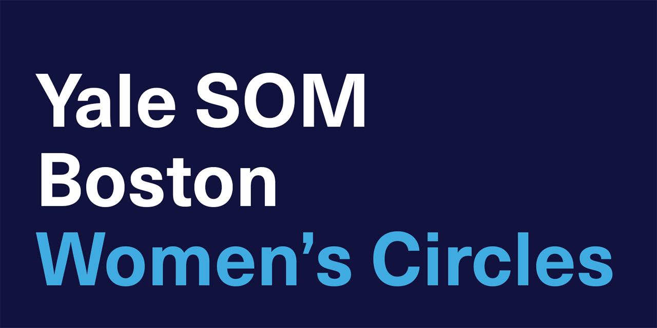 Get Involved with Yale SOM Boston Women's Circles Event Logo