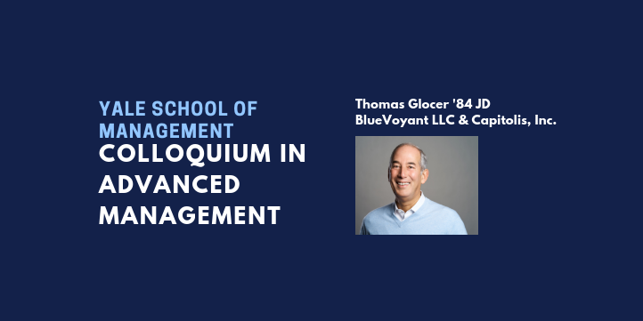 Colloquium in Advanced Management: Thomas Glocer '84 JD Event Logo