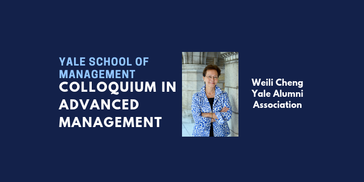 Colloquium in Advanced Management: Weili Cheng '77 BA Event Logo