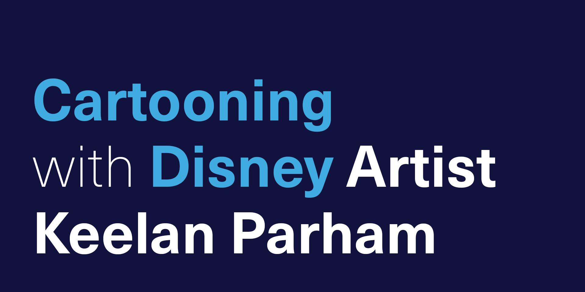 [VIRTUAL] Cartooning with Disney Artist Keelan Parham