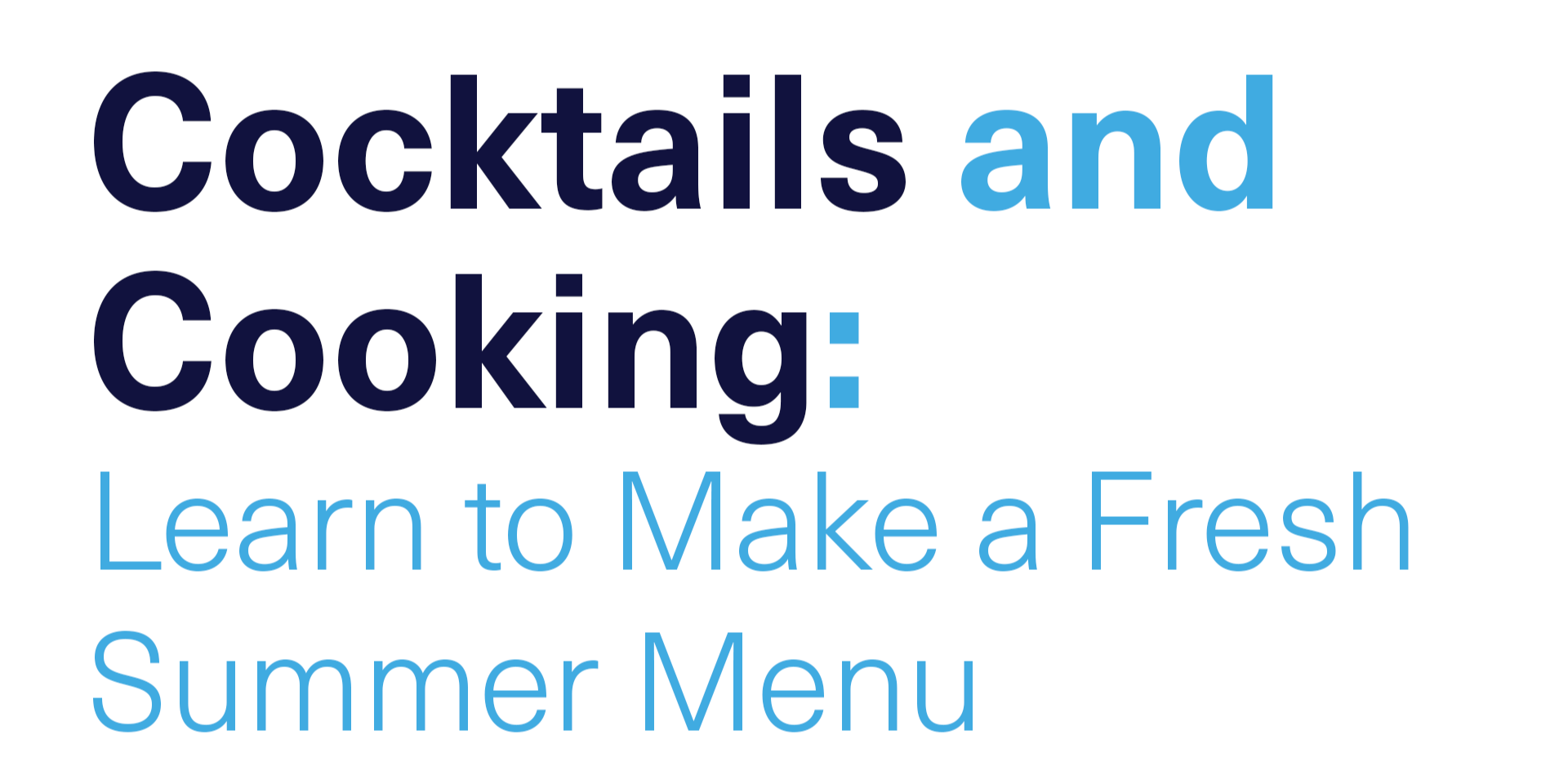 [VIRTUAL] Cocktails and Cooking: Learn to Make a Fresh Summer Menu