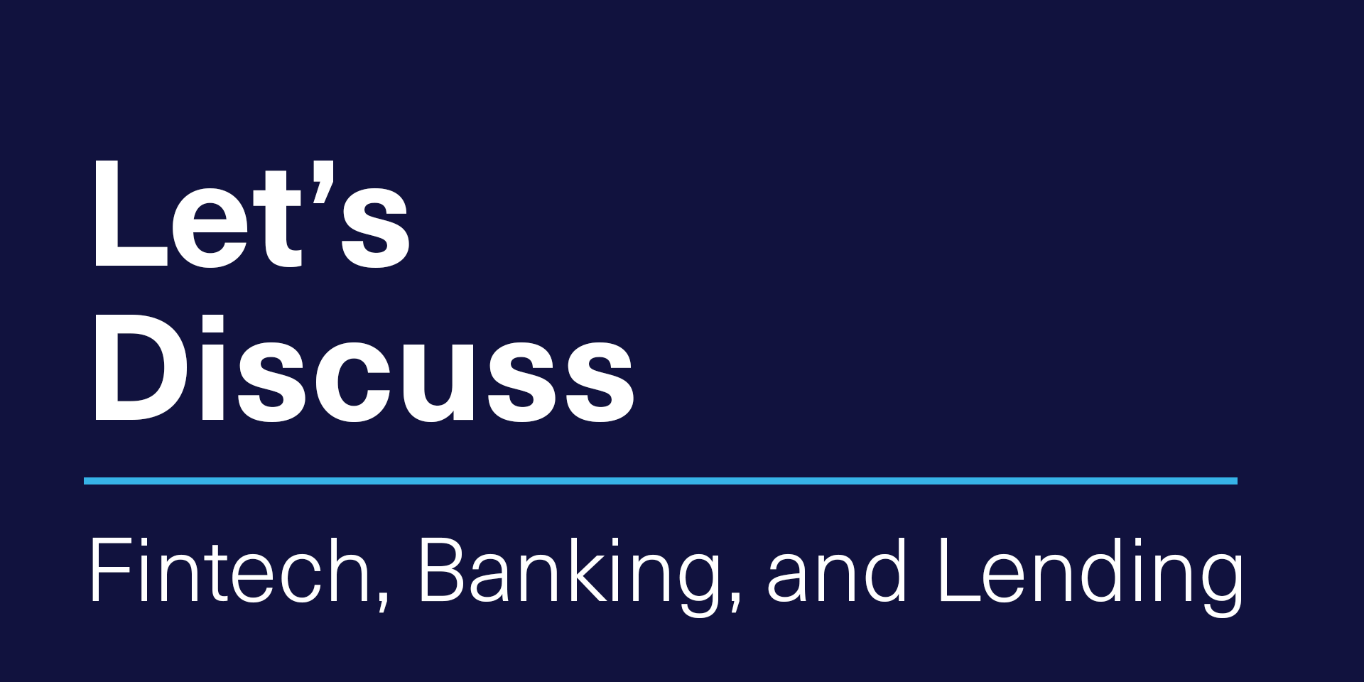 [VIRTUAL] Let's Discuss | Fintech, Banking, and Lending