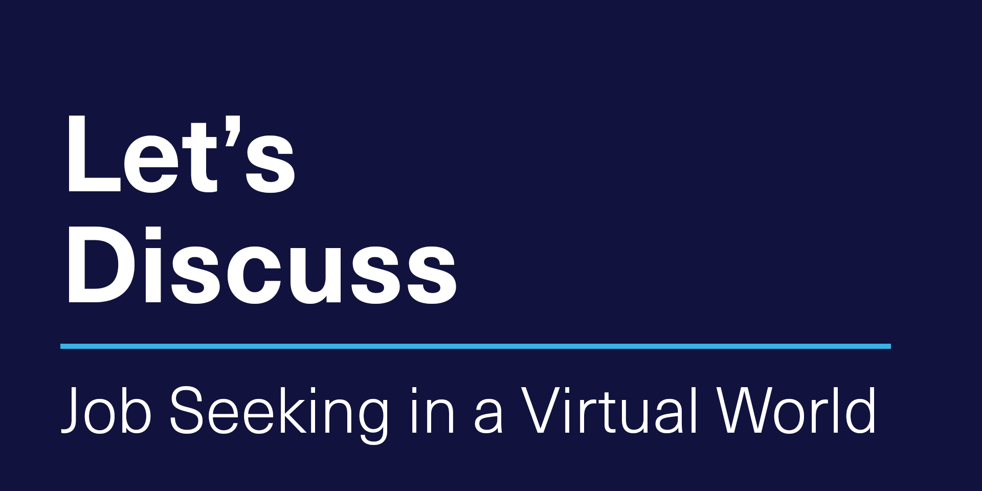 [VIRTUAL] Let's Discuss | Job Seeking in a Virtual World
