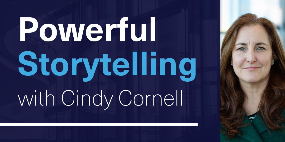 [WEBINAR] Powerful Storytelling with Cindy Cornell