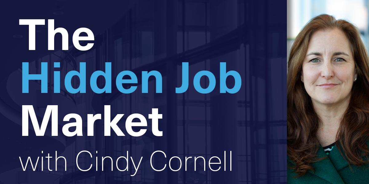 [WEBINAR] The Hidden Job Market with Cindy Cornell