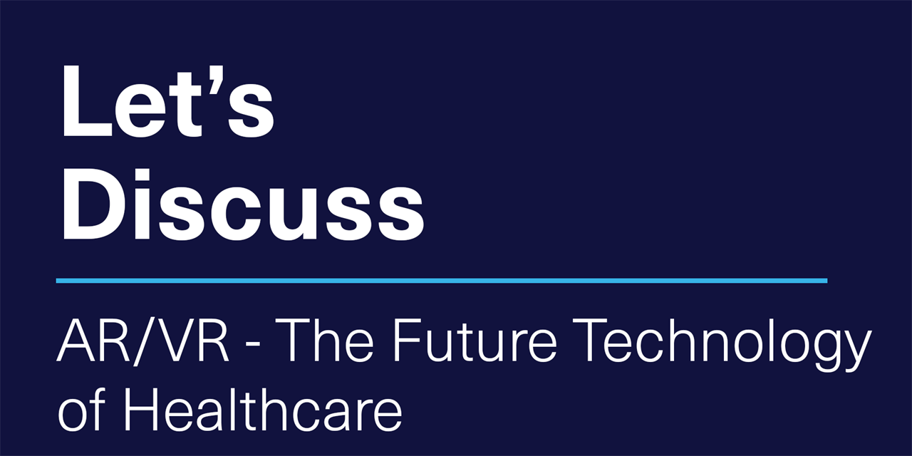 [VIRTUAL] Let's Discuss | AR/VR - The Future Technology of Healthcare Event Logo