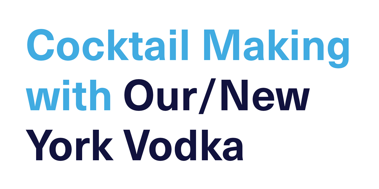 [VIRTUAL] Cocktail Making with Our/New York Vodka Event Logo