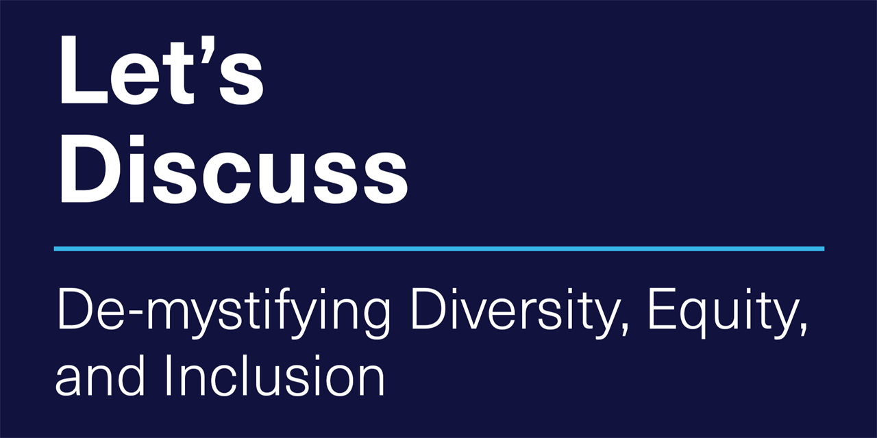 [VIRTUAL] Let's Discuss | De-mystifying Diversity, Equity, and Inclusion Event Logo