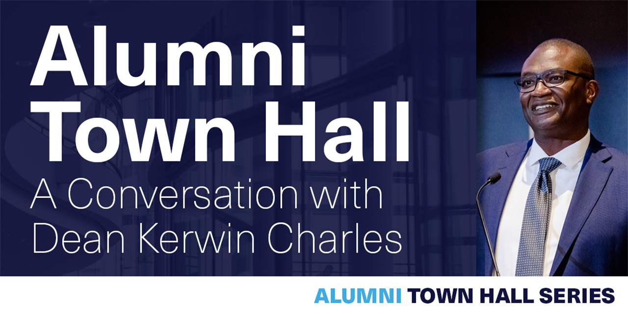 [VIRTUAL] Alumni Town Hall: A Conversation with Dean Kerwin Charles on 12/1 Event Logo
