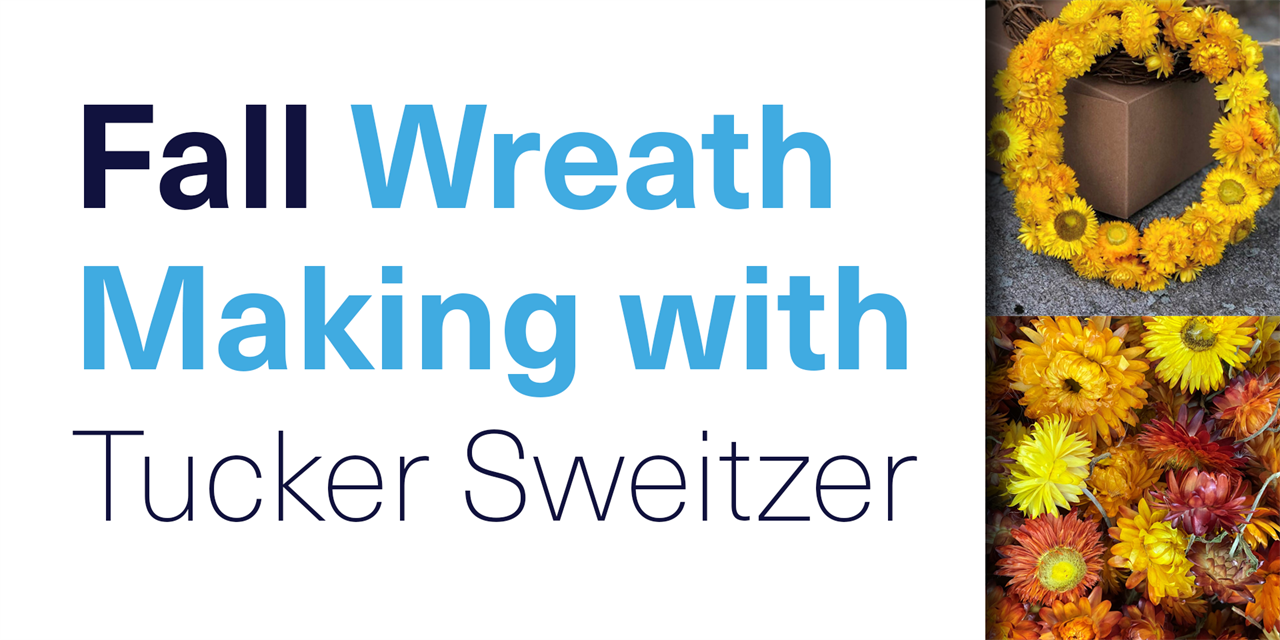 [VIRTUAL] Fall Wreath Making with Tucker Sweitzer Event Logo