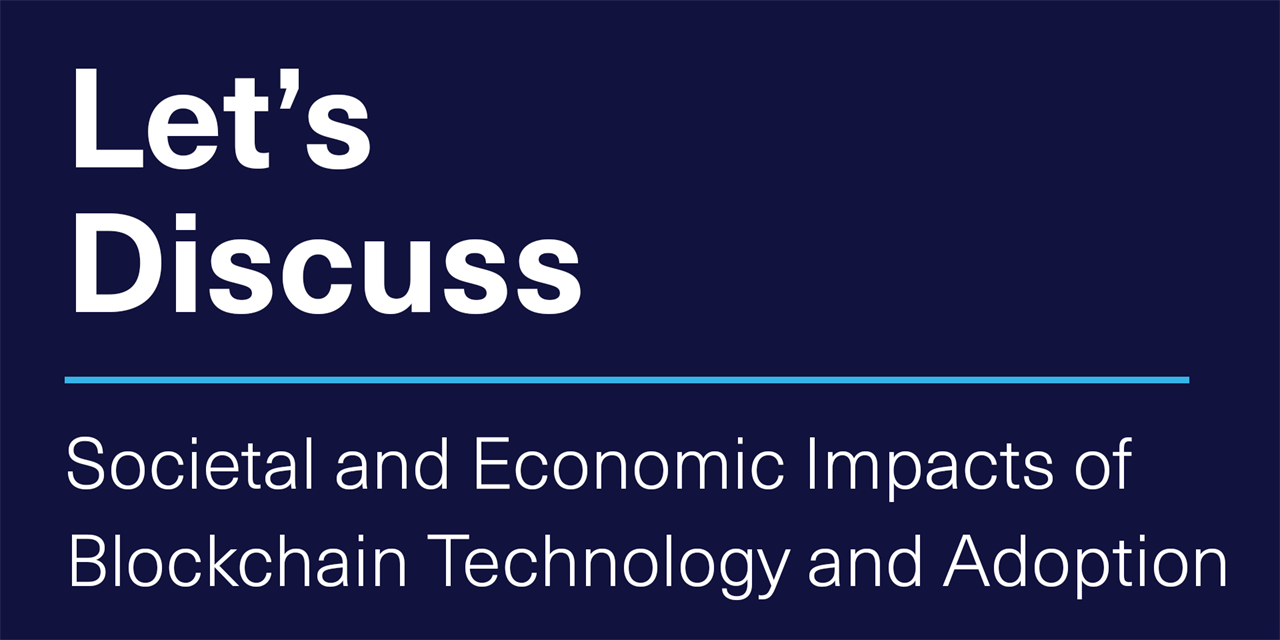 [VIRTUAL] Let's Discuss | Societal and Economic Impacts of Blockchain Technology and Adoption Event Logo