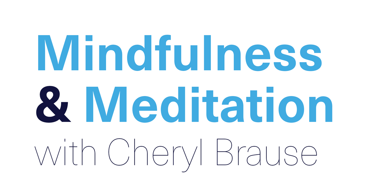 [VIRTUAL] Mindfulness & Meditation with Cheryl Brause Event Logo