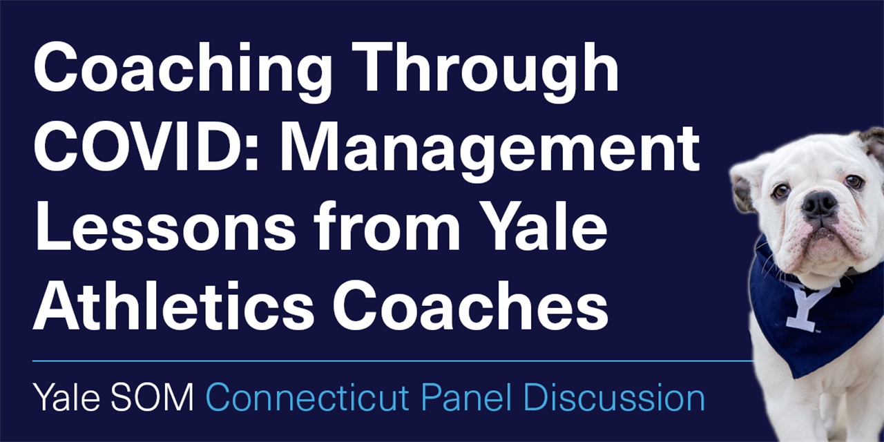 [WEBINAR] Coaching Through COVID: Management Lessons from Yale Athletics Coaches Event Logo