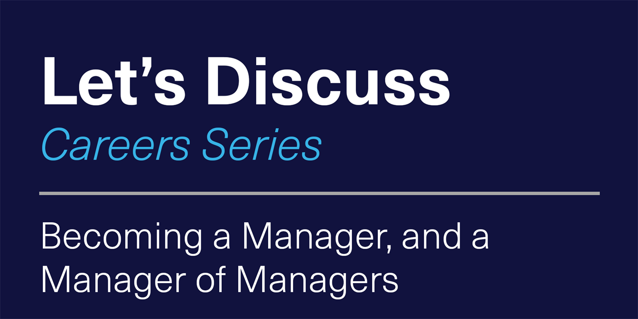 [VIRTUAL] Let's Discuss - Careers Series | Becoming a Manager, and a Manager of Managers Event Logo