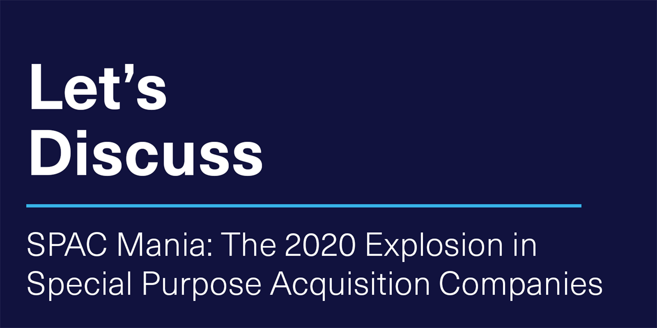 [VIRTUAL] Let's Discuss | SPAC Mania: The 2020 Explosion in Special Purpose Acquisition Companies Event Logo