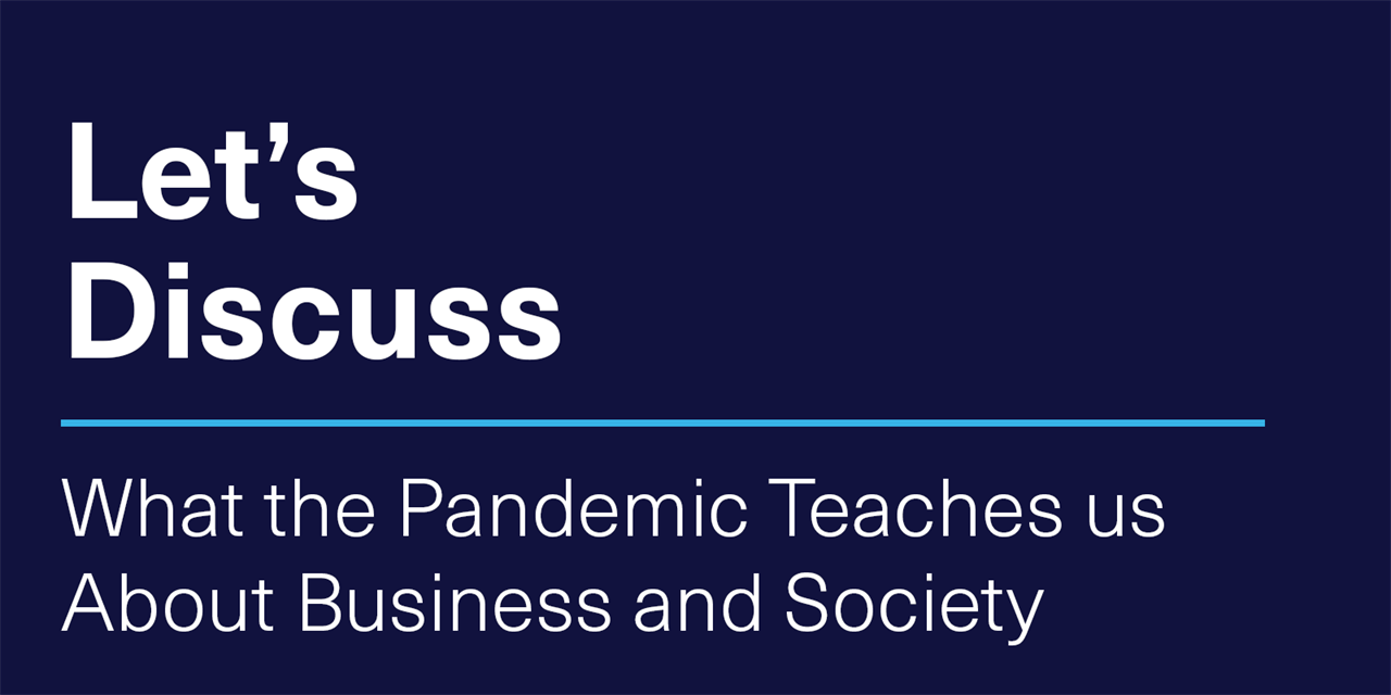 [VIRTUAL] Let's Discuss   What the Pandemic Teaches us About Business and Society Event Logo