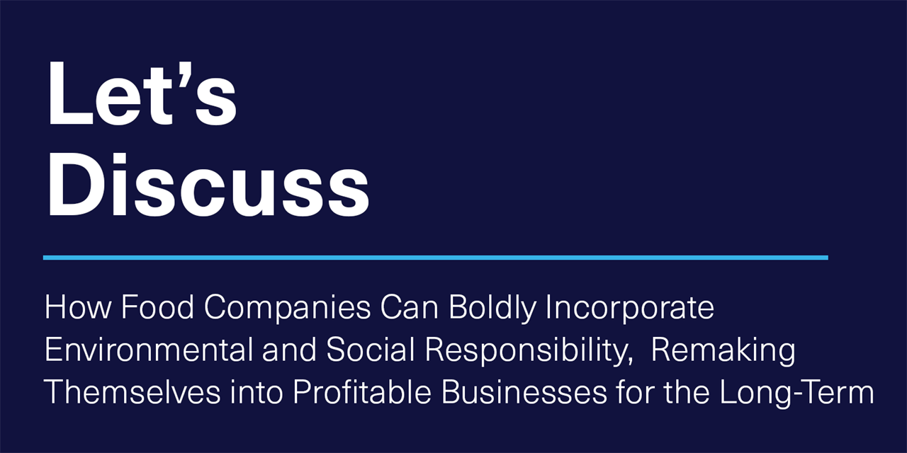 [VIRTUAL] Let's Discuss | How Food Companies Can Boldly Incorporate Environmental and Social Responsibility, Remaking Themselves into Profitable Businesses for the Long-Term Event Logo